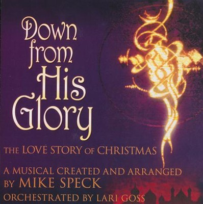 Down From His Glory, Stereo CD  -     By: Mike Speck, Lari Goss