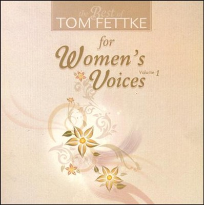 Best Of Tom Fettke/Women's Voices, V 1 CD  -     By: Tom Fettke