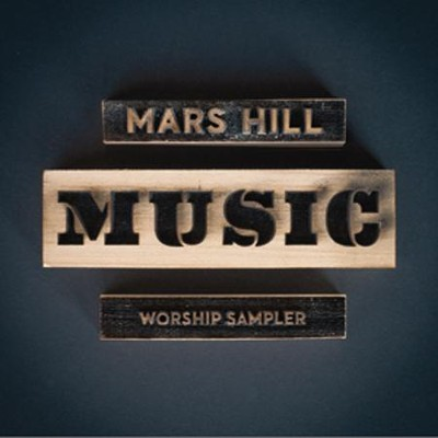 Mars Hill Music Worship Sampler   -     By: Various Artists