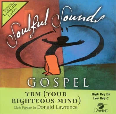 Your Righteous Mind, Accompaniment CD   -     By: Donald Lawrence