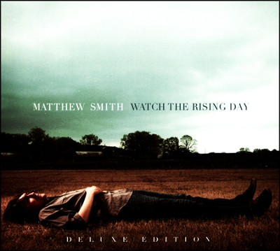 Watch The Rising Day (Deluxe Edition), CD    -     By: Matthew Smith