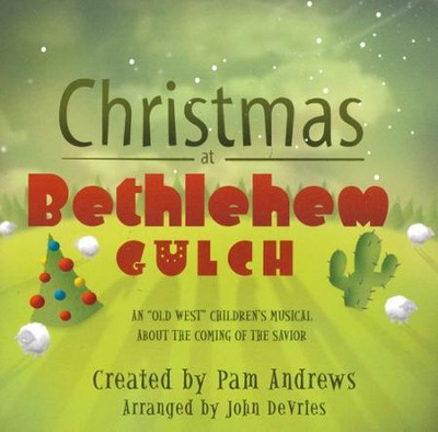 Christmas At Bethlehem Gulch, Stereo CD  -     By: Pam Andrews, John Devries