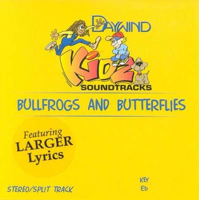 Bullfrogs and Butterflies, Accompaniment CD   -     By: Kidz