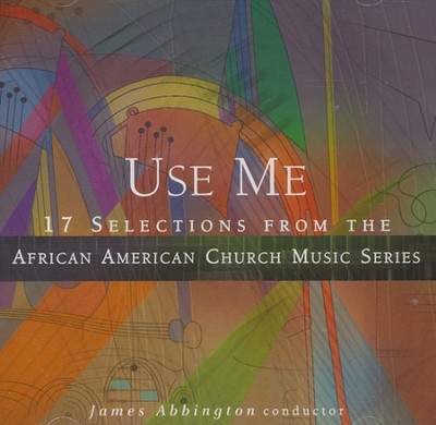Use Me: 17 Selections from the African American Church Music CD  -