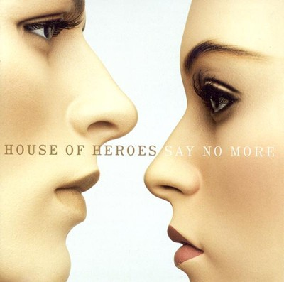 Say No More CD   -     By: House Of Heroes