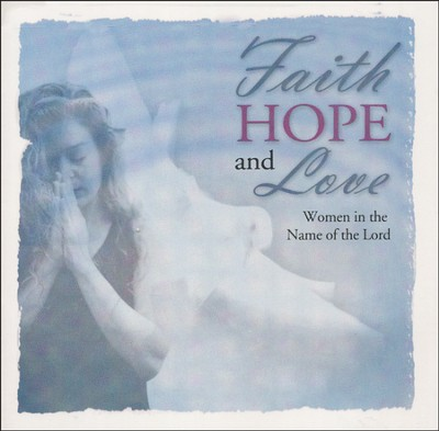 Faith, Hope, and Love   -     By: Various Artists