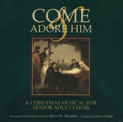 Come And Adore Him, Stereo CD  -     By: Dave Clark, Steve Mauldin