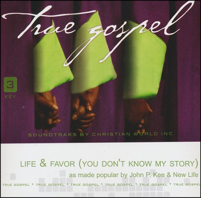 Life & Favor (You Don't Know My Story)   -     By: John P. Kee, New Life