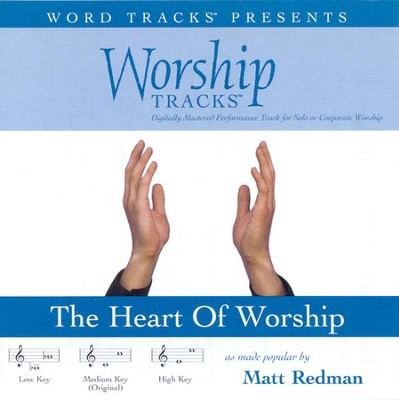 The Heart Of Worship - Medium key performance track w/ background vocals  [Music Download] -     By: Matt Redman