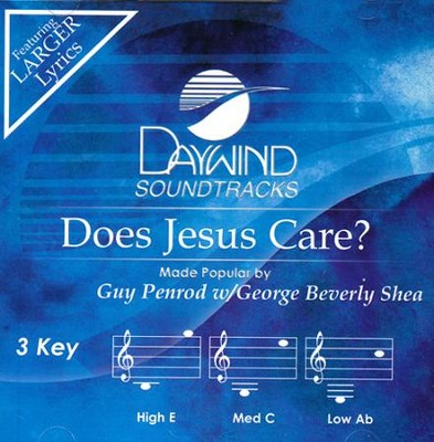 Does Jesus Care? Acc, CD  -     By: Guy Penrod, George Shea