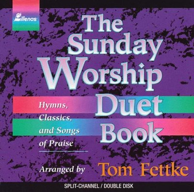 Sunday Worship Duet Book, S/C 2-CD Set  -     By: Tom Fettke