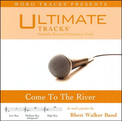 Come To The River (Medium Key Performance Track with Background Vocals)  [Music Download] -