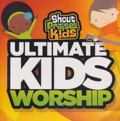Ultimate Kids Worship   -     By: Shout Praises Kids