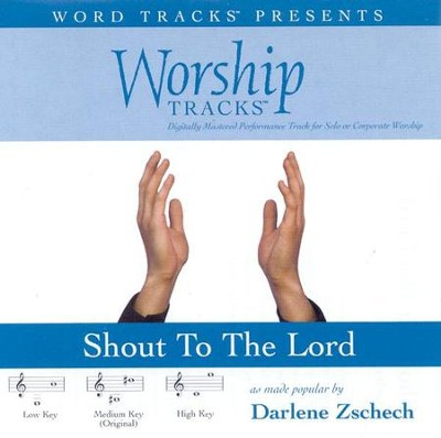 Shout To The Lord - Medium key performance track w/ background vocals  [Music Download] -     By: Darlene Zschech