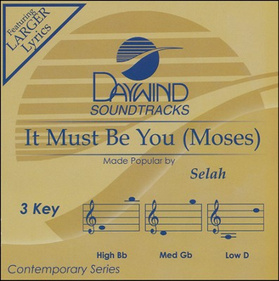 It Must Be You (Moses) Acc, CD  -     By: Selah