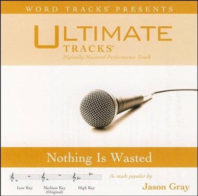 Nothing Is Wasted (Medium Key Performance Track with Background Vocals)  [Music Download] -