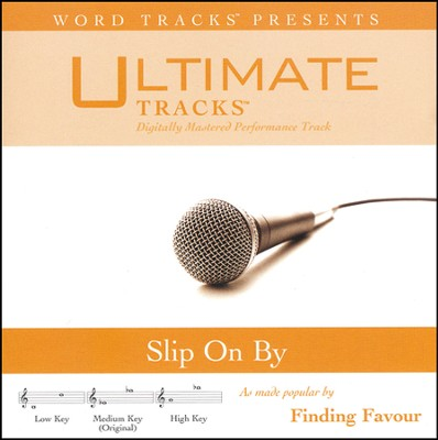 Slip On By (As Made Popular By Finding Favour) [Performance Track]  [Music Download] -