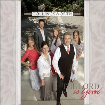 The Lord Is Good   -     By: The Collingsworth Family