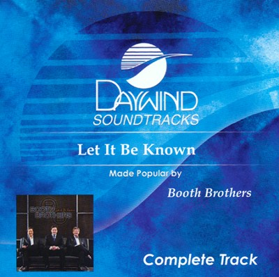 Let It Be Known (Complete Track)   -     By: The Booth Brothers