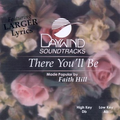There You'll Be, Accompaniment CD   -     By: Faith Hill