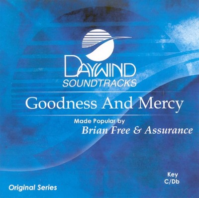 Goodness And Mercy, Accompaniment CD   -     By: Brian Free & Assurance