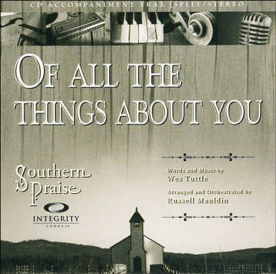 Of All The Things About You (CD Octavo Track)  -     By: Russell Mauldin