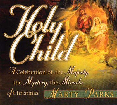 Holy Child, Stereo CD  -     By: Marty Parks