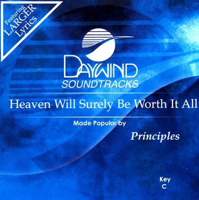 Heaven Will Surely Be Worth It All, Acc CD   -     By: The Principles
