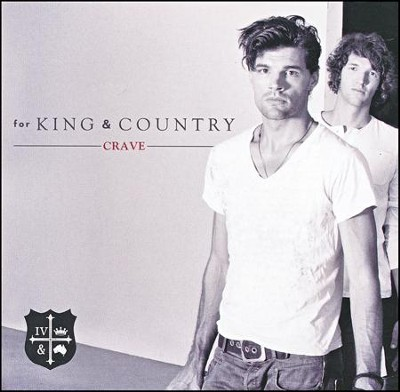 Crave   -     By: for KING & COUNTRY