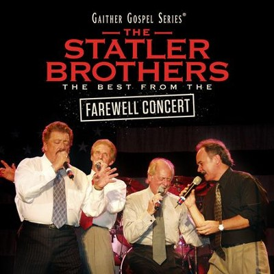 The Statler Brothers: The Best from the Farewell Concert  -     By: The Statler Brothers