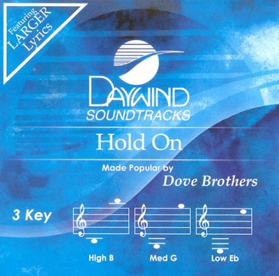Hold On, Accompaniment CD   -     By: The Dove Brothers