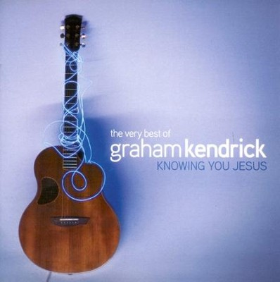 The Very Best of Graham Kendrick: Knowing You Jesus CD   -     By: Graham Kendrick