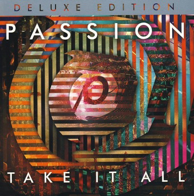 Passion: Take It All (Deluxe Edition) [Live]   -     By: Passion