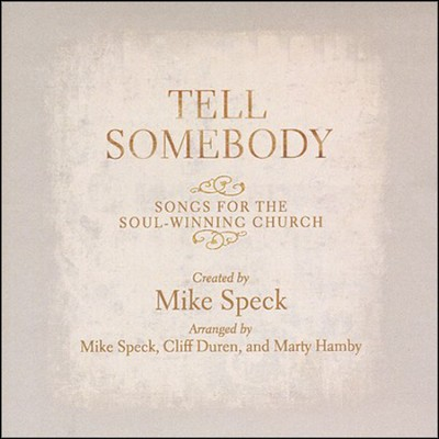 Tell Somebody, Stereo CD  -     By: Mike Speck, Cliff Duren, Marty Hamby