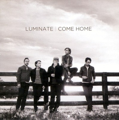 Come Home CD   -     By: Luminate