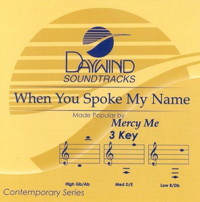 When You Spoke My Name, Accompaniment CD   -     By: MercyMe