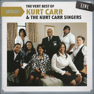 Setlist: The Very Best of Kurt Carr & The Kurt Carr Singers Live  -     By: Kurt Carr