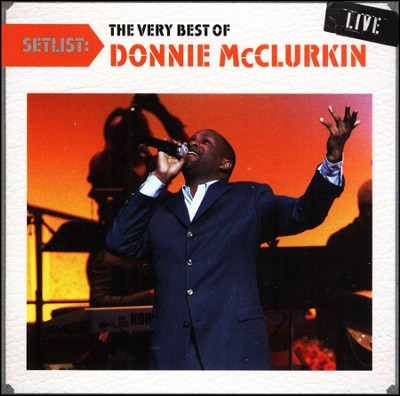 Setlist: The Very Best of Donnie McClurkin Live   -     By: Donnie McClurkin