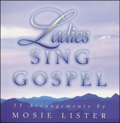 Ladies Sing Gospel, CD   -     By: Mosie Lister