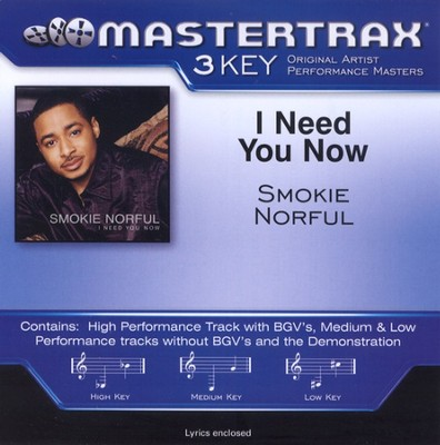 I Need You Now (Key-Ab-Premiere Performance Plus w/ Background Vocals)  [Music Download] -     By: Smokie Norful