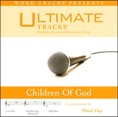 Ultimate Tracks - Children Of God - As Made Popular By Third Day [Performance Track]  [Music Download] -     By: Third Day
