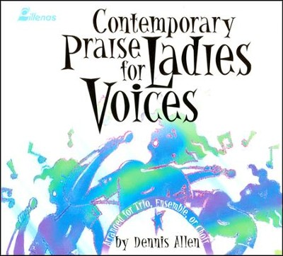 Contemporary Praise for Ladies Voices CD  -     By: Dennis Allen