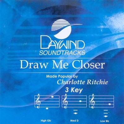 Draw Me Closer, Accompaniment CD   -     By: Charlotte Ritchie