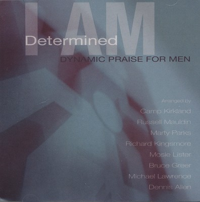 I Am Determined, Stereo CD  -     By: Various Arrangers