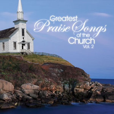 The Greatest Praise Songs of the Church, Volume 2   -     By: Maranatha! Singers