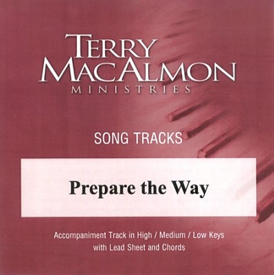 Prepare The Way, Accompaniment CD   -     By: Terry MacAlmon