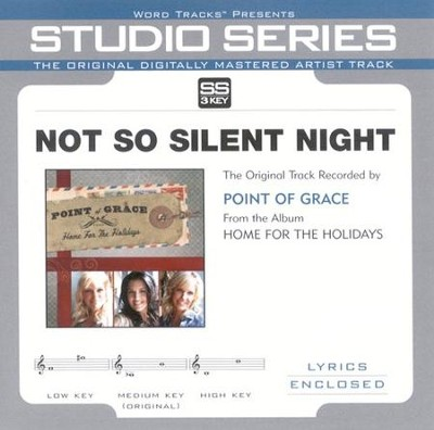 Not So Silent Night - Medium Key Performance Track w/o Background Vocals  [Music Download] -     By: Point of Grace