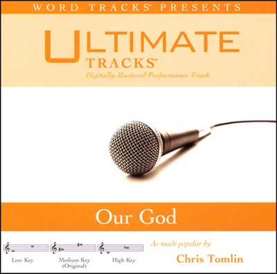 Our God - Medium key performance track w/o background vocals  [Music Download] -