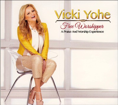 Free Worshipper   -     By: Vicki Yohe