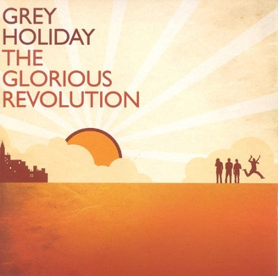 The Glorious Revolution CD   -     By: Grey Holiday